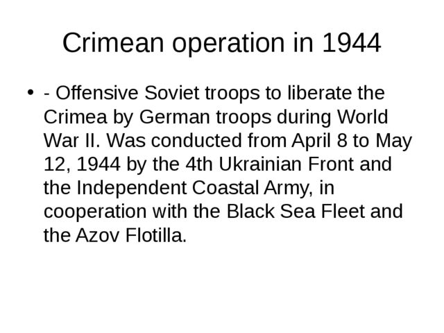 Crimean operation in 1944 - Offensive Soviet troops to liberate the Crimea by...