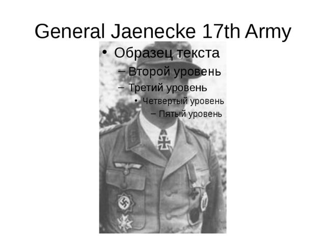 General Jaenecke 17th Army