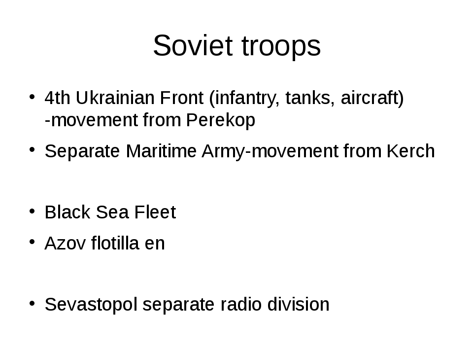 Soviet troops 4th Ukrainian Front (infantry, tanks, aircraft) -movement from...