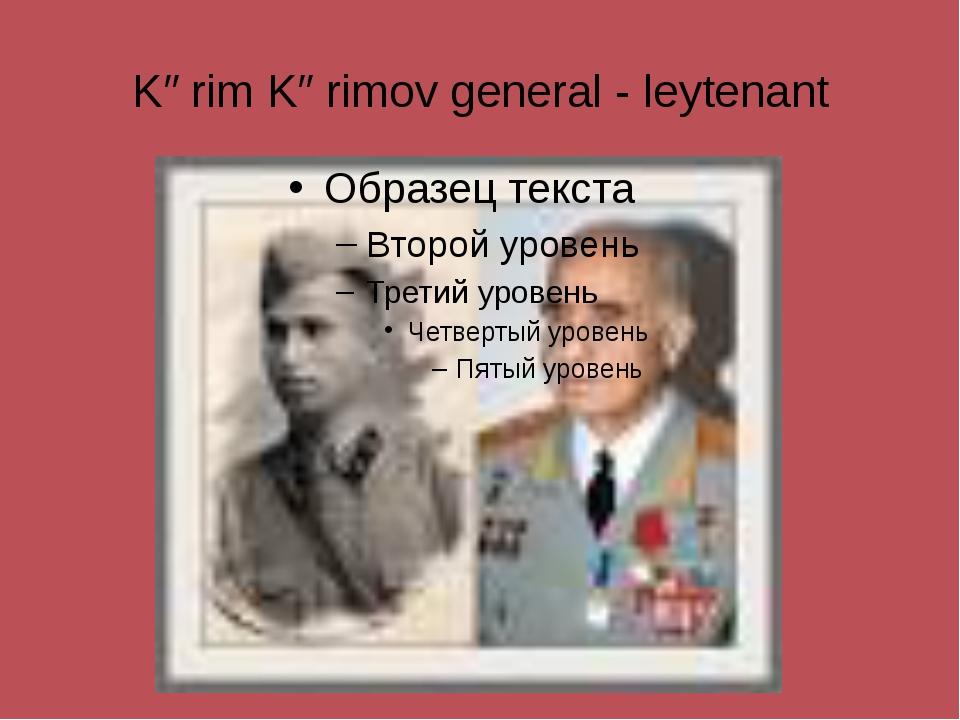 Kərim Kərimov general - leytenant