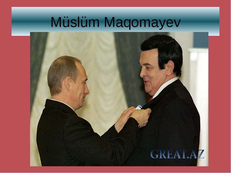 Müslüm Maqomayev