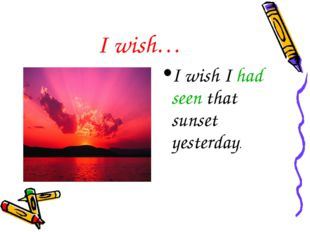 I wish… I wish I had seen that sunset yesterday.