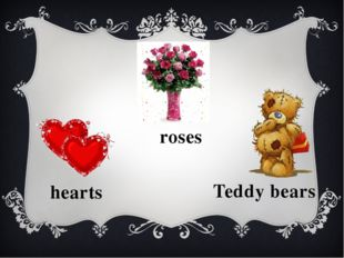 hearts roses Teddy bears