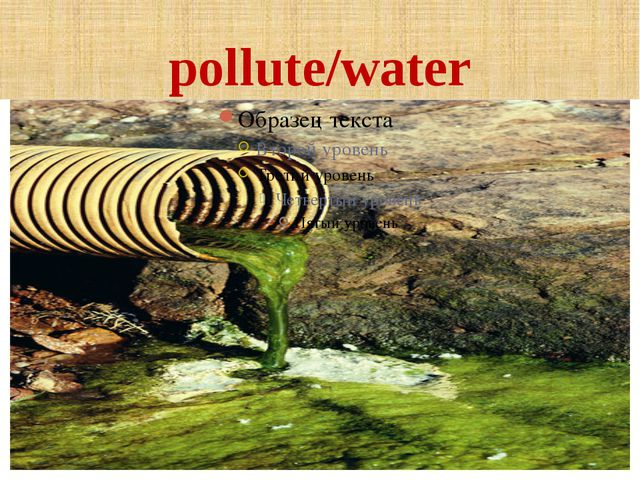 pollute/water