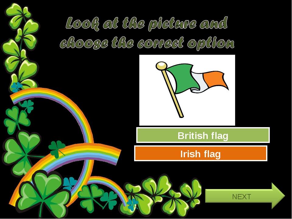 Try Again Great Job! British flag Irish flag