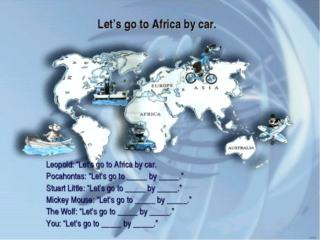 """Let's go to Africa by car. Leopold: """"Let's go to Africa by car. Pocahontas: """"..."""