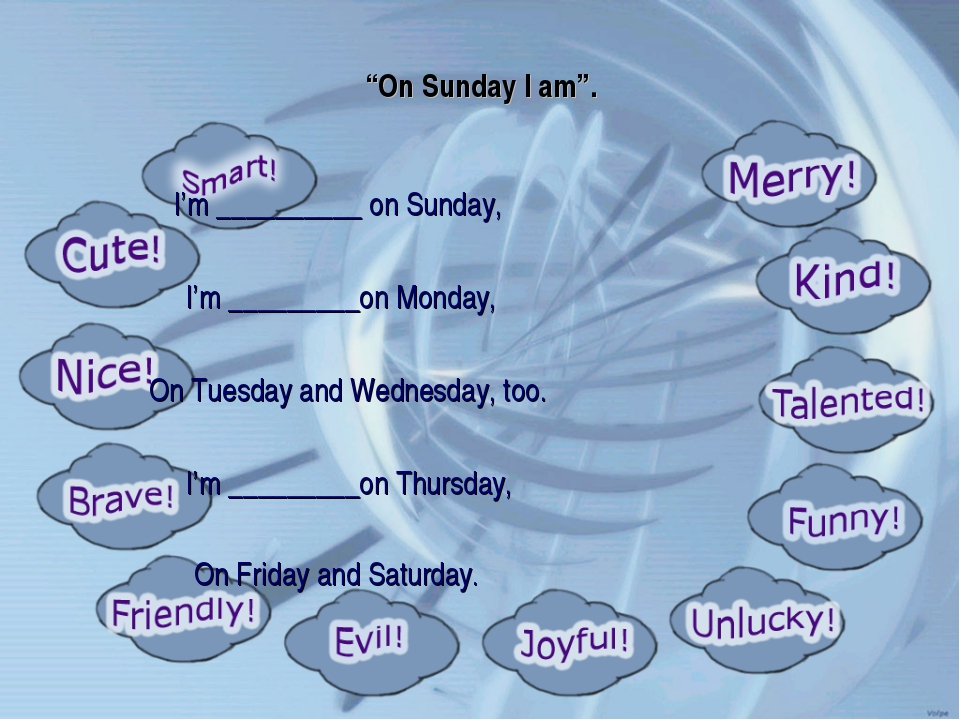 """On Sunday I am"". I'm __________ on Sunday, I'm _________on Monday, On Tuesda..."