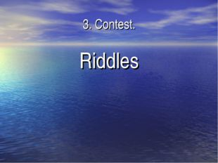 3. Contest. Riddles