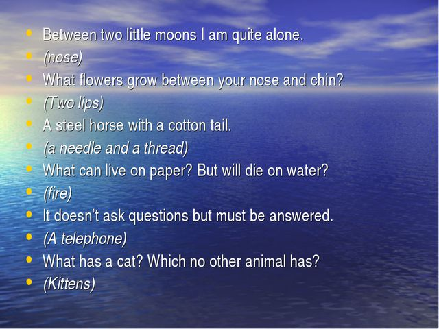 Between two little moons I am quite alone. (nose) What flowers grow between y...