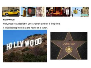 Hollywood Hollywood is a district of Los Angeles and for a long time it was n
