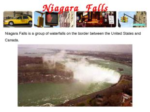 Niagara Falls Niagara Falls is a group of waterfalls on the border between th