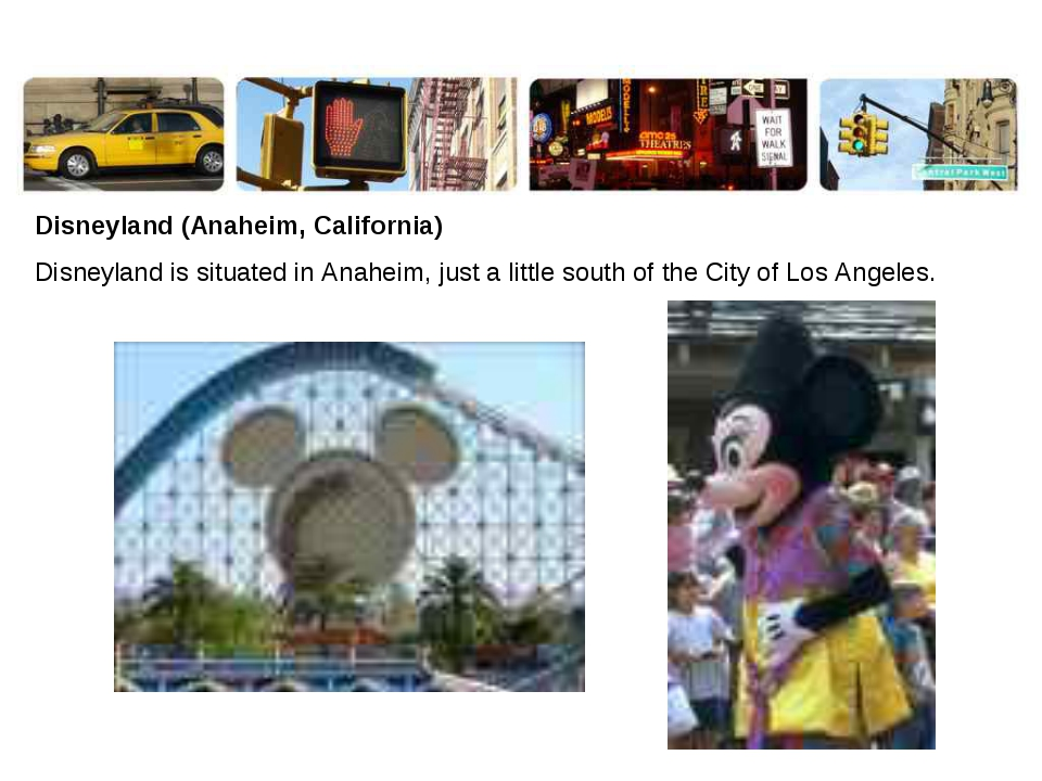 Disneyland (Anaheim, California) Disneyland is situated in Anaheim, just a li...