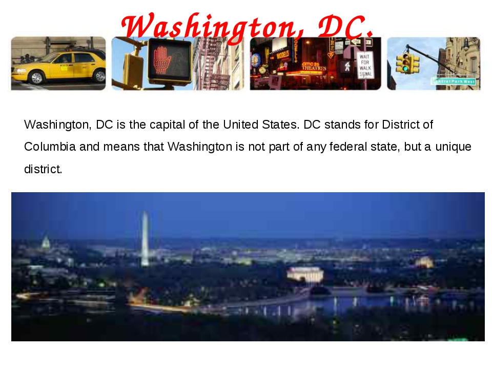 Washington, DC. Washington, DC is the capital of the United States. DC stands...