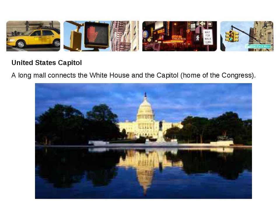 United States Capitol A long mall connects the White House and the Capitol (h...
