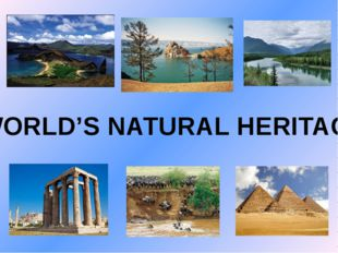 WORLD'S NATURAL HERITAGE