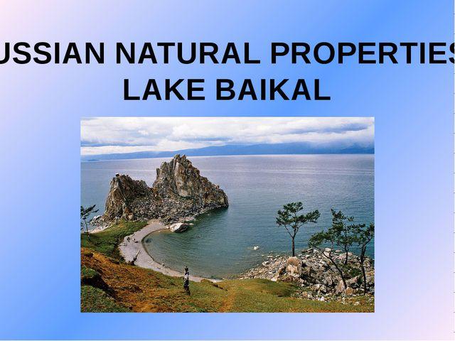 RUSSIAN NATURAL PROPERTIES. LAKE BAIKAL
