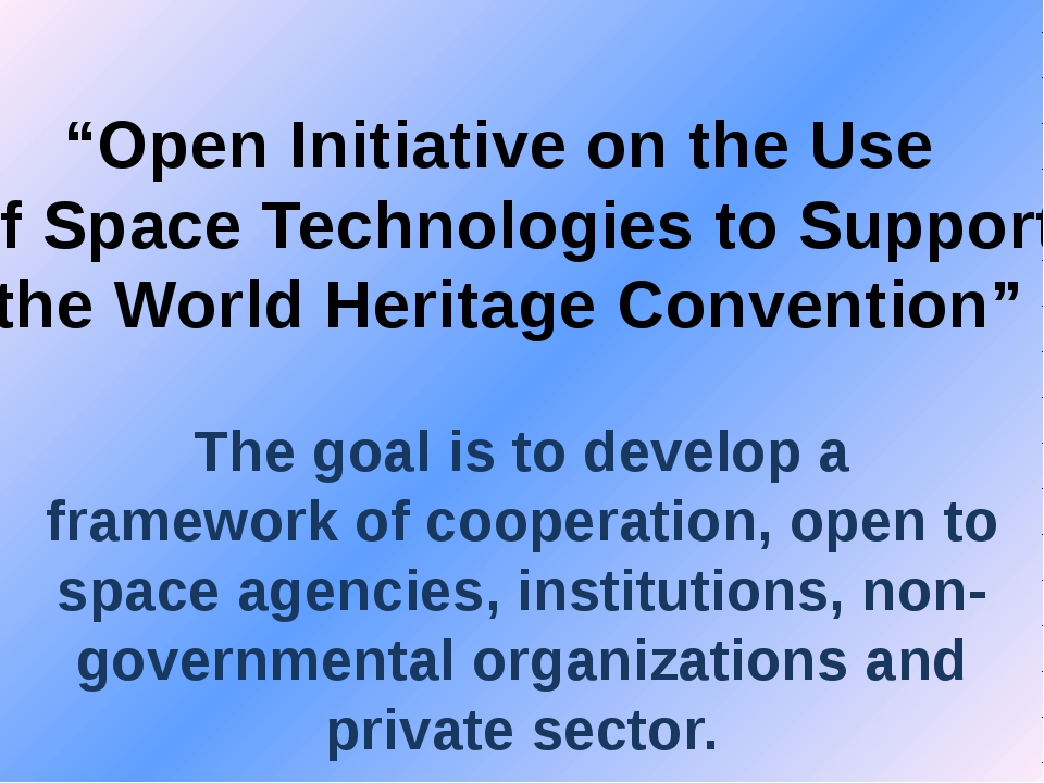 """""""Open Initiative on the Use of Space Technologies to Support the World Herita..."""
