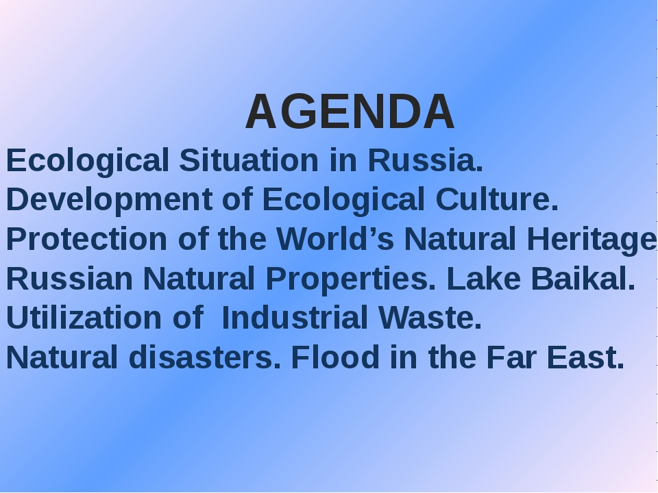 AGENDA 1. Ecological Situation in Russia. 2. Development of Ecological Cultur...
