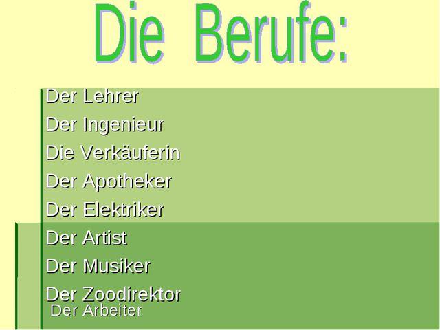 Der Lehrer  Der Ingenieur Die Verkäuferin Der Apotheker Der Elektrike...