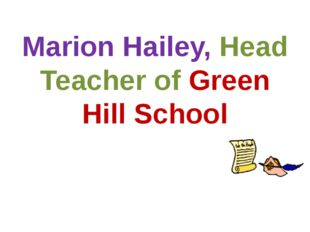 Marion Hailey, Head Teacher of Green Hill School