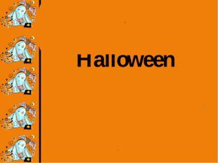 Halloween . . .