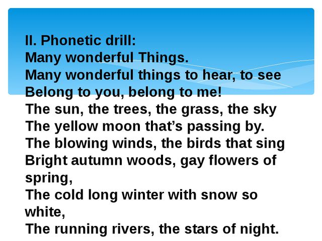 II. Phonetic drill: Many wonderful Things. Many wonderful things to hear, to...
