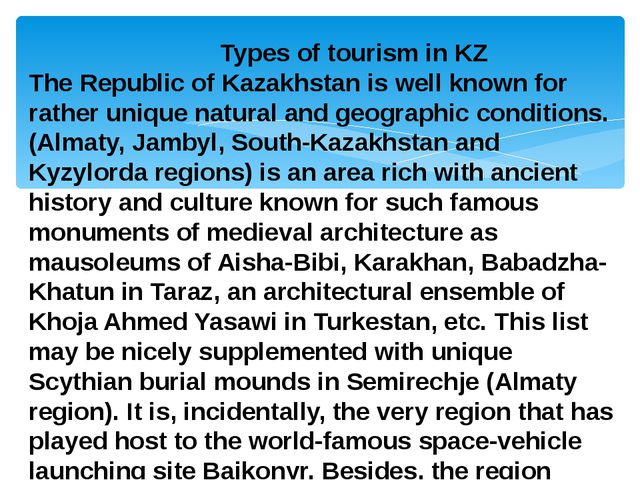 Types of tourism in KZ The Republic of Kazakhstan is well known for rather u...