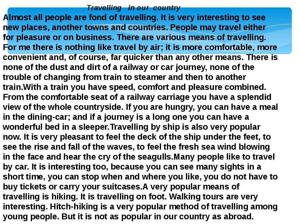 Travelling in our country Almost all people are fond of travelling. It is ve...