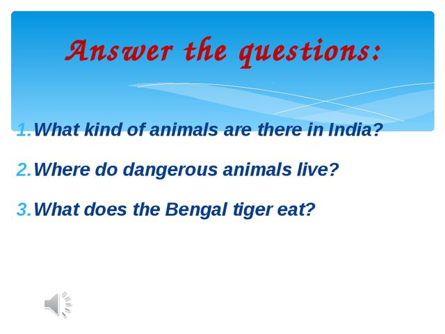 What kind of animals are there in India? Where do dangerous animals live? Wha...