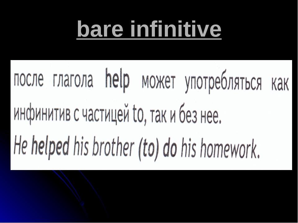 bare infinitive