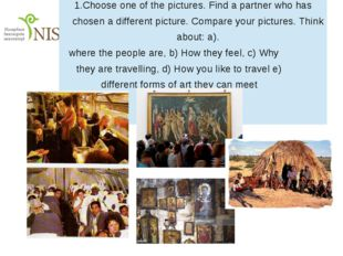 1.Chooseone of the pictures. Find a partner who has chosen a different pictu
