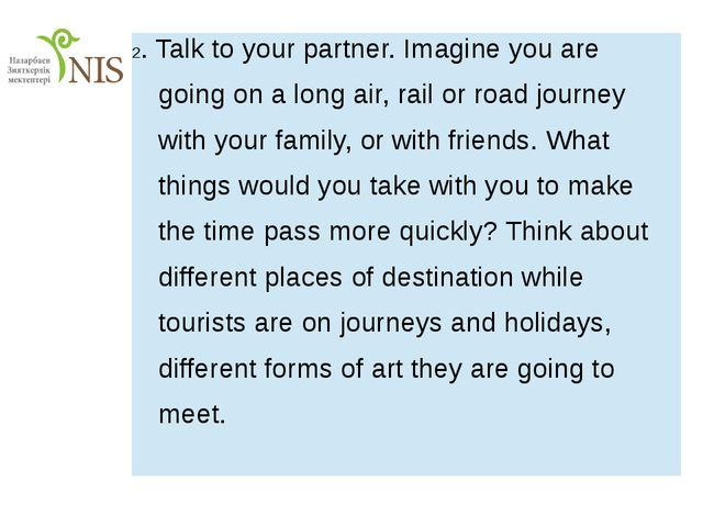2.Talkto your partner. Imagine you are going on a long air, rail orroad jour...