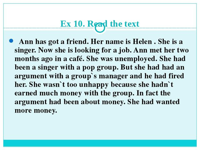 Ex 10. Read the text Ann has got a friend. Her name is Helen . She is a singe...
