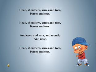 Head, shoulders, knees and toes, Knees and toes. Head, shoulders, knees and t