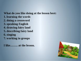 What do you like doing at the lesson best: 1. learning the words 2. doing a c