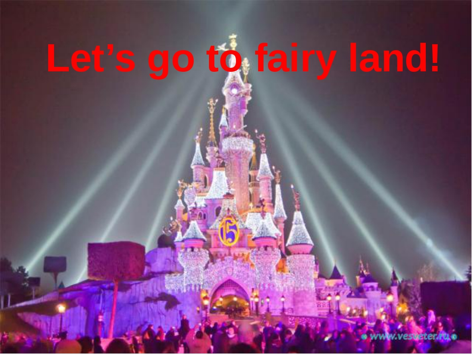 Let's go to fairy land!