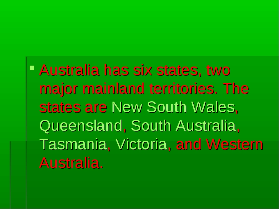 Australia has six states, two major mainland territories. The states are New...
