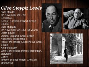Clive Steyplz Lewis Date of birth: On November 29 1898 Birthplace: Belfast, N