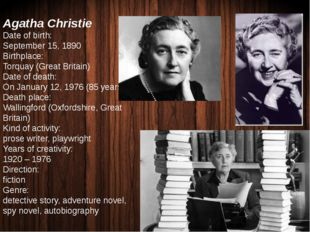 Agatha Christie Date of birth: September 15, 1890 Birthplace: Torquay (Great