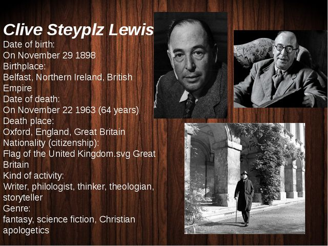 Clive Steyplz Lewis Date of birth: On November 29 1898 Birthplace: Belfast, N...