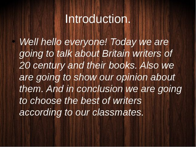Introduction. Well hello everyone! Today we are going to talk about Britain w...