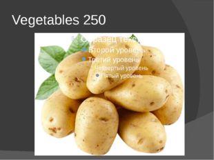 Vegetables 250