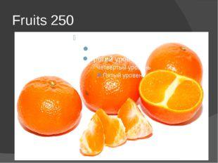 Fruits 250