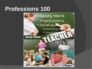 Professions 100