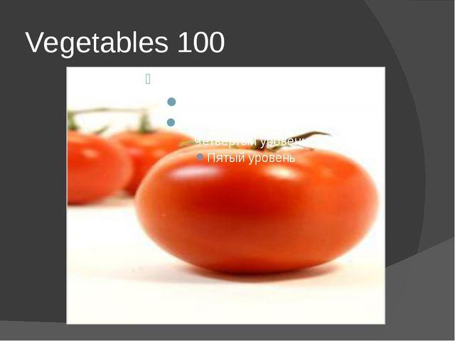 Vegetables 100