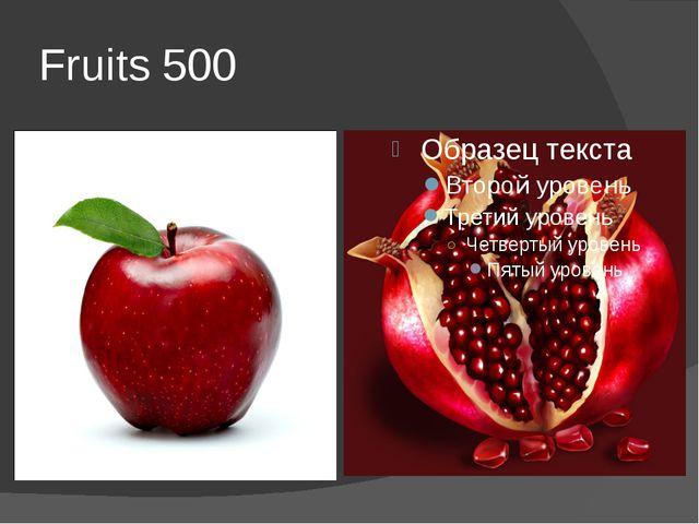 Fruits 500