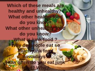Which of these meals are healthy and unhealthy? What other healthy food do yo