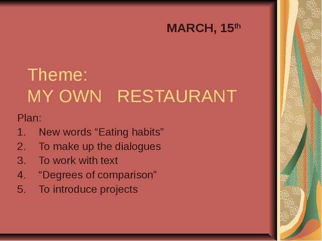 "Theme: MY OWN RESTAURANT Plan: New words ""Eating habits"" To make up the dialo..."