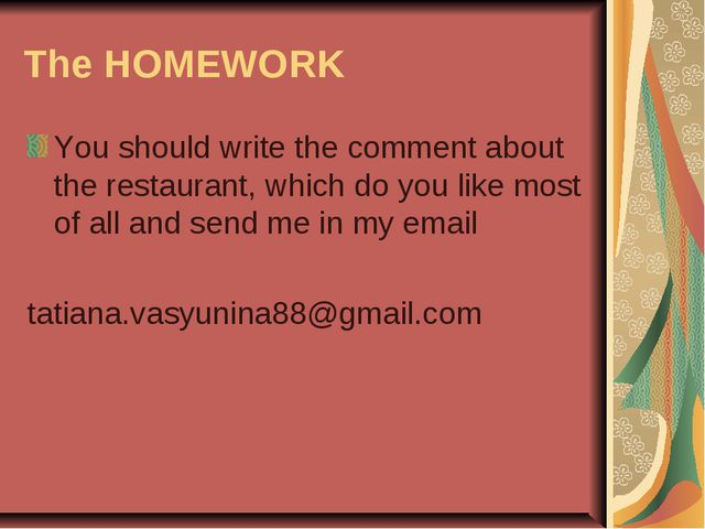 The HOMEWORK You should write the comment about the restaurant, which do you...