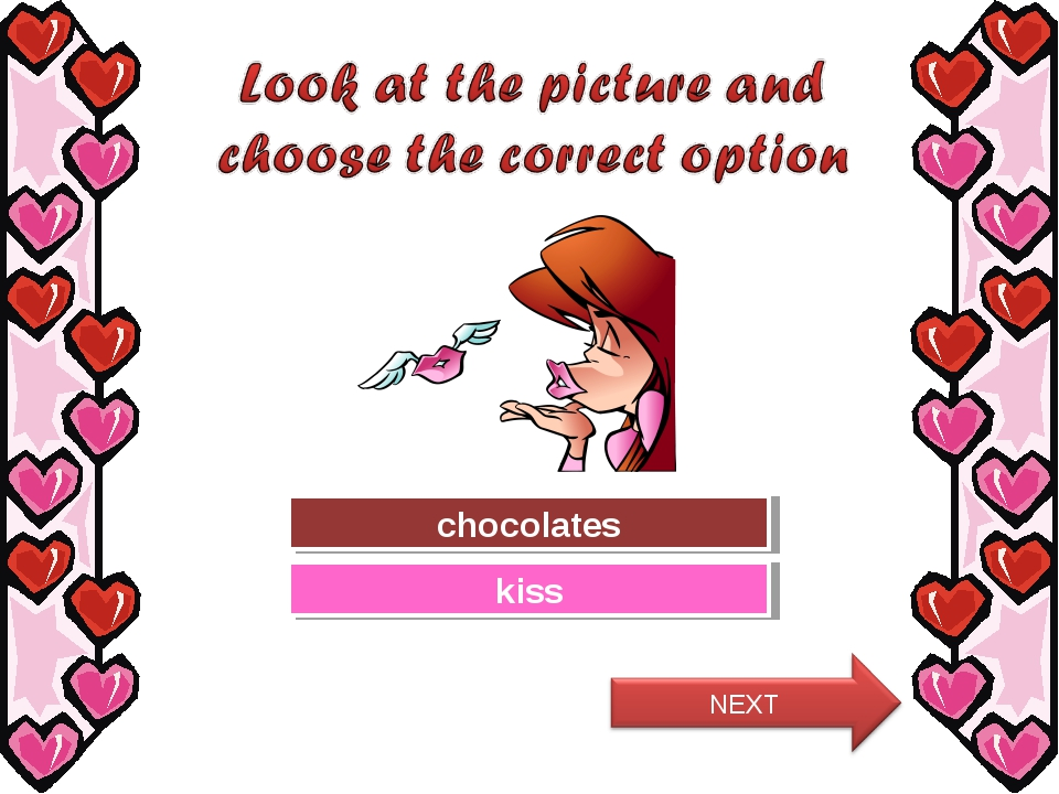 Try Again Great Job! chocolates kiss